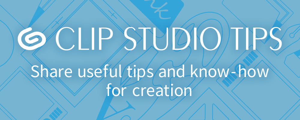 CLIP STUDIO TIPS